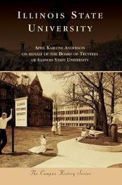 Illinois State University by April Karlene Anderson