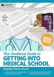 The Unofficial Guide to Getting Into Medical School