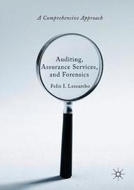 Auditing, Assurance Services, and Forensics by Felix I. Lessambo