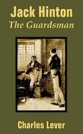 Jack Hinton: The Guardsman by Charles Lever image