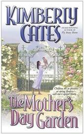 The Mother's Day Garden by Kimberly Cates image