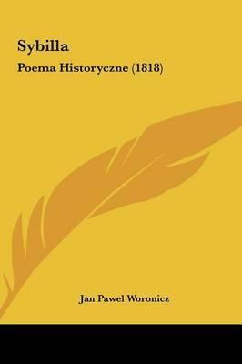 Sybilla: Poema Historyczne (1818) by Jan Pawel Woronicz image