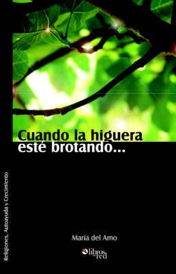Cuando La Higuera Este Brotando... by Maria Piedad Mediavilla del Amo