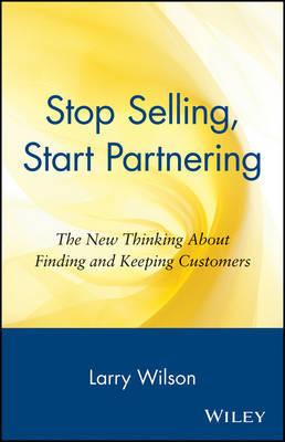 Stop Selling, Start Partnering by Larry Wilson image
