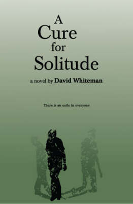 A Cure for Solitude by David Whiteman image