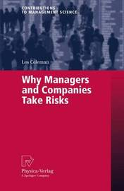 Why Managers and Companies Take Risks by Les Coleman