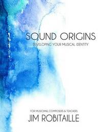 Sound Origins by Jim Robitaille
