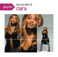 Playlist: The Very Best of Ciara by Ciara
