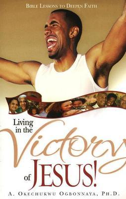"""Living in the Victory of Jesus by """"O"""""""