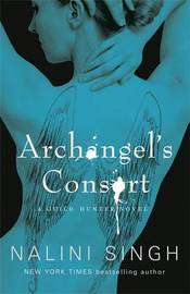 Archangel's Consort (Guild Hunter #3) UK Ed. by Nalini Singh image