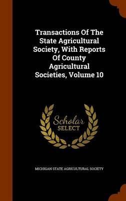 Transactions of the State Agricultural Society, with Reports of County Agricultural Societies, Volume 10 image