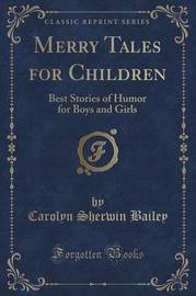 Merry Tales for Children by Carolyn Sherwin Bailey