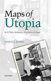 Maps of Utopia by Simon J. James