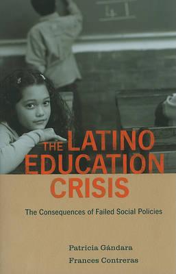 The Latino Education Crisis by Patricia C Gandara image