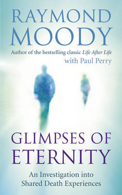 Glimpses of Eternity | Raymond Moody Book | In-Stock - Buy