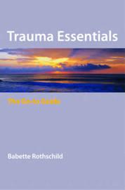 Trauma Essentials by Babette Rothschild