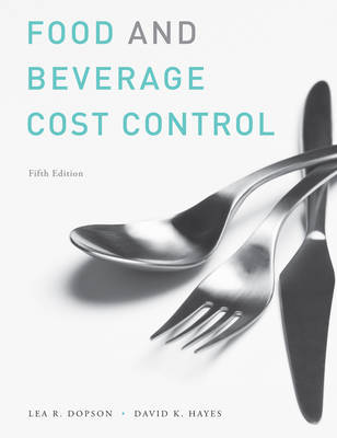 Food and Beverage Cost Control: Study Guide by Lea R Dopson
