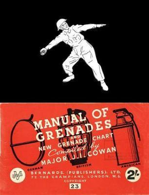 Manual of Grenades and New Grenade Chart by J I Cowan image