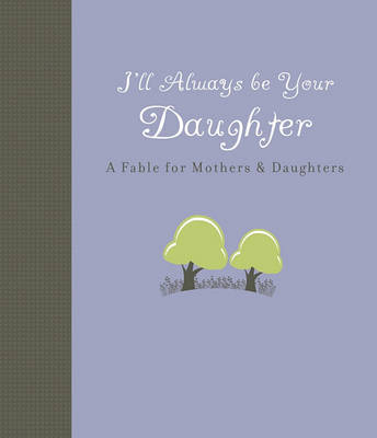 I'Ll Always be Your Daughter by Carol Lynn Pearson image