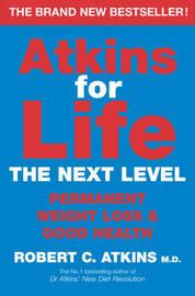 Atkins for Life by Robert C Atkins