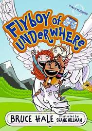 Flyboy of Underwhere by Bruce Hale image