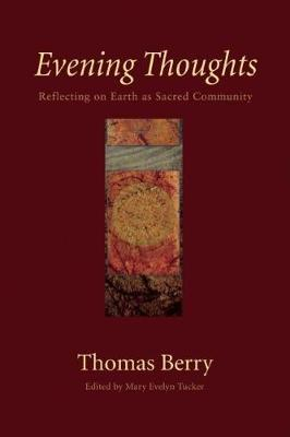 Evening Thoughts by Thomas Berry