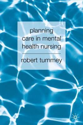 Planning Care in Mental Health Nursing by Robert Tummey image