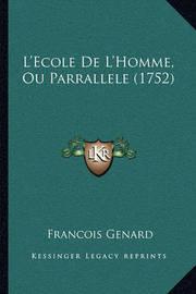 L'Ecole de L'Homme, Ou Parrallele (1752) by Francois Genard image