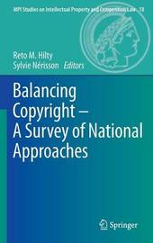 Balancing Copyright - A Survey of National Approaches