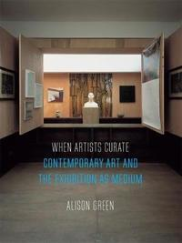 When Artists Curate by Alison Green