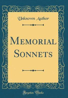 Memorial Sonnets (Classic Reprint) by Unknown Author