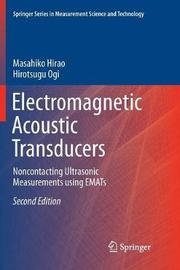 Electromagnetic Acoustic Transducers by Masahiko Hirao
