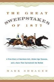 The Great Sweepstakes of 1877 by Mark Shrager