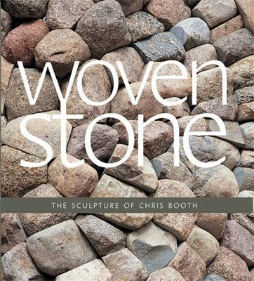 Woven Stone: The Sculpture of Chris Booth by Chris Booth image
