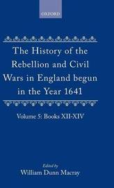 The History of the Rebellion and Civil Wars in England begun in the Year 1641: Volume V by Edward Hyde,Earl of Clarendon image