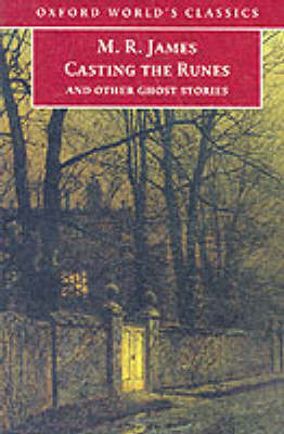 Casting the Runes and Other Ghost Stories by M.R. James