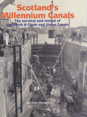 Scotland's Millennium Canals by Guthrie Hutton