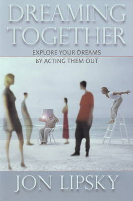 Dreaming Together by Jon Lipsky