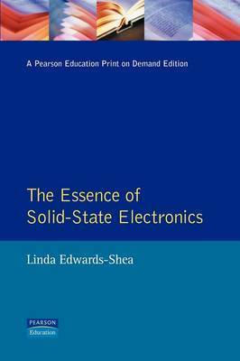 The Essence of Solid-State Electronics by Linda Edwards-Shea