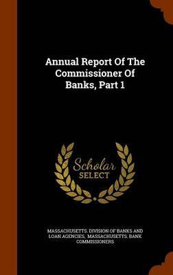 Annual Report of the Commissioner of Banks, Part 1