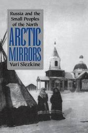 Arctic Mirrors by Yuri Slezkine image