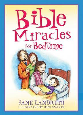 Bible Miracles for Bedtime by Jane Landreth image