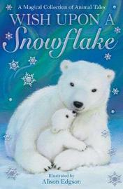 Wish Upon a Snowflake by Various Authors