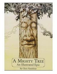 A Mighty Tree by Chris Vandeleur
