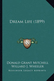 Dream Life (1899) by Donald Grant Mitchell