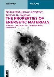The Properties of Energetic Materials by Mohammad Hossein Keshavarz