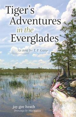 Tiger's Adventures in the Everglades by Jay Gee Heath image