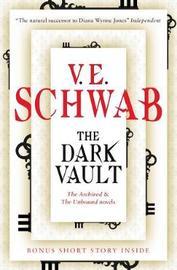 The Dark Vault by V E Schwab