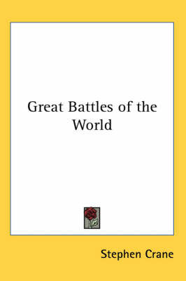 Great Battles of the World by Stephen Crane image