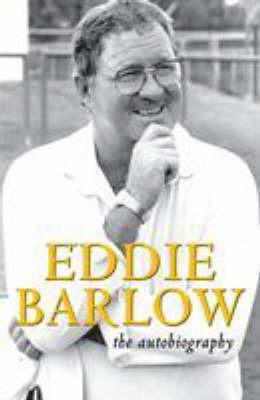 Eddie Barlow: The Autobiography by Eddie Barlow image
